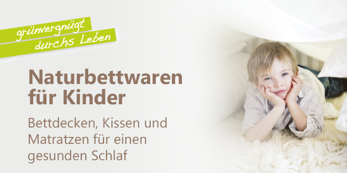 naturbettwaren wie bio bettdecken kissen und matratzen f r kinder. Black Bedroom Furniture Sets. Home Design Ideas